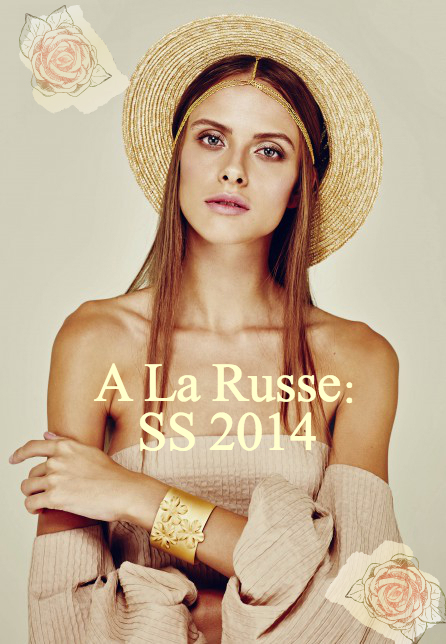 Summer's Calling: A La Russe's SS 2014 Collection