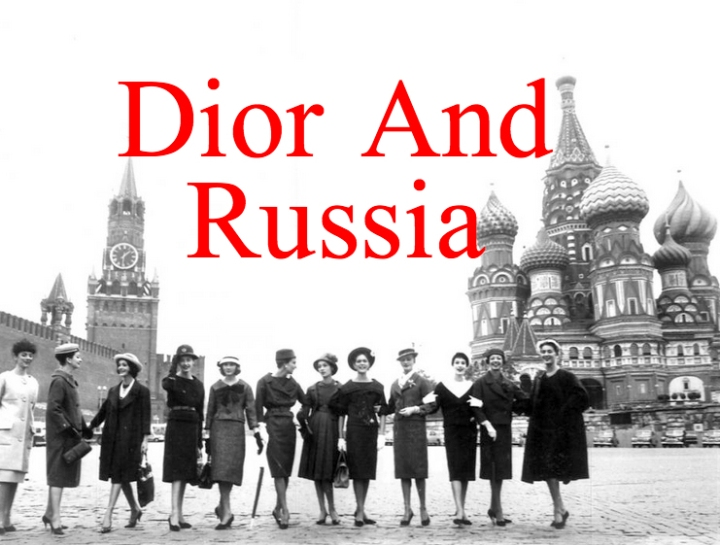 Dior's Amorous Affair WithRussia