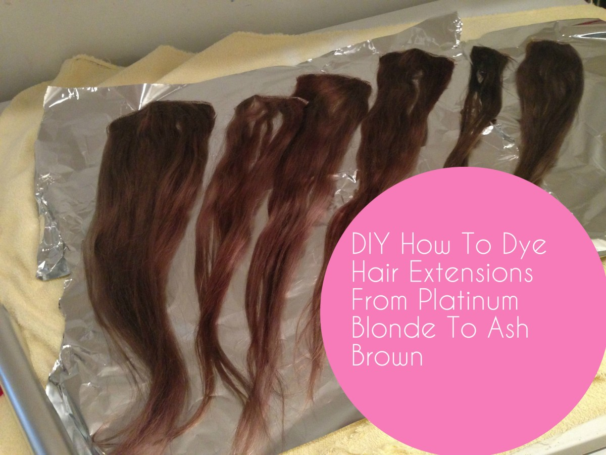 Diy How To Dye Hair Extensions Platinum Blonde To Ash Brown